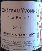 "Chateau Yvonne ""La Folie"", 2010, Saumur Champigny"